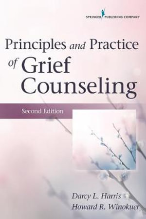 Cover of Principles and Practice of Grief Counseling, Second Edition