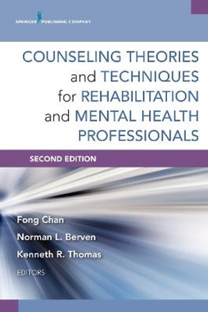 Cover of Counseling Theories and Techniques for Rehabilitation and Mental Health Professionals, Second Edition