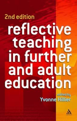Cover of Reflective Teaching in Further and Adult Education