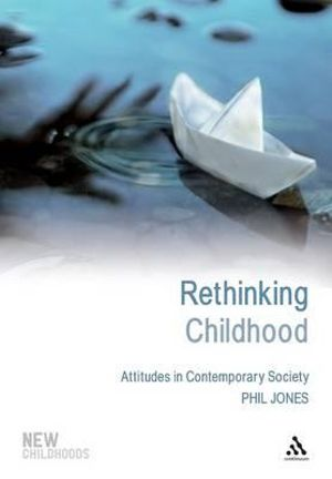 Cover of Rethinking Childhood Attitudes in Contemporary Society