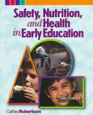Cover of Safety, Nutrition, and Health in Early Education