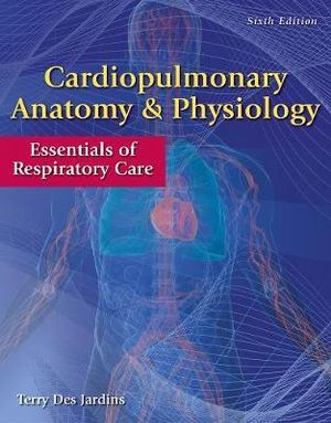 Cover of Cardiopulmonary Anatomy & Physiology: Essentials of Respiratory Care