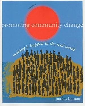 Cover of Promoting Community Change: Making it Happen in the Real World