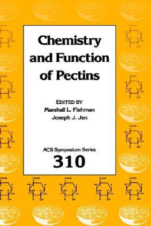 Chemistry and Function of Pectins : ACS Symposium - M.L. Fishman