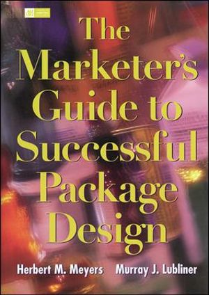 Cover of The Marketer's Guide To Successful Package Design