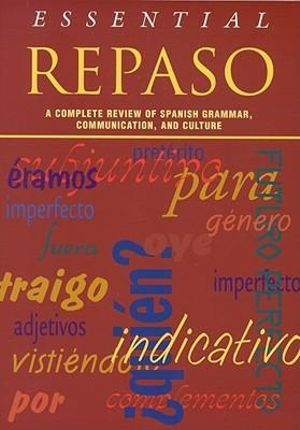 Cover of Essential Repaso: A Complete Review of Spanish Grammar, Communication, and Culture