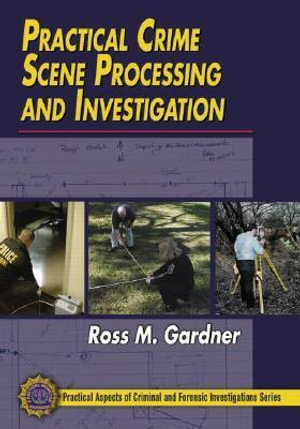 Cover of Practical Crime Scene Processing and Investigation