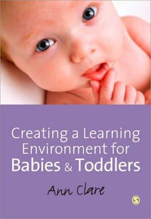 Cover of Creating a Learning Environment for Babies and Toddlers