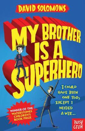 Booktopia - My Brother is a Superhero by David Solomons ...