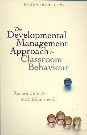 Cover of The Developmental Management Approach to Classroom Behaviour