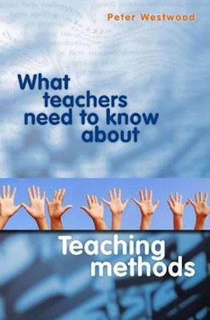 Cover of What Teachers Need to Know About Teaching Methods