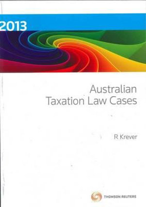Cover of Australian Taxation Law Cases 2013