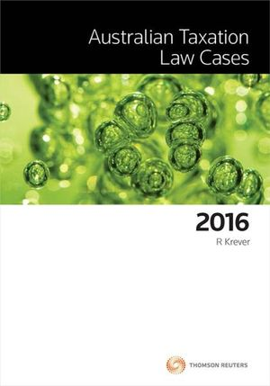 Cover of Australian Taxation Law Cases 2016