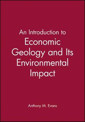 Cover of An Introduction to Economic Geology and Its Environmental Impact