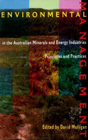 Cover of Environmental Management in the Australian Minerals and Energy Industries