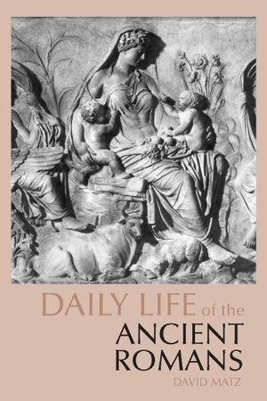 Cover of Daily Life of the Ancient Romans