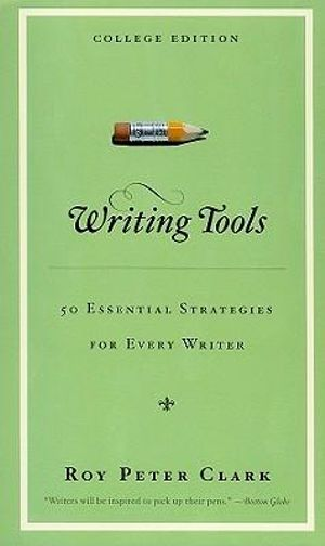 Cover of Writing Tools: 50 Essential Strategies For Every Writer
