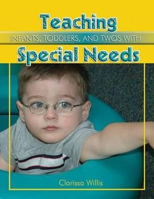 Cover of Teaching Infants, Toddlers, and Twos with Special Needs