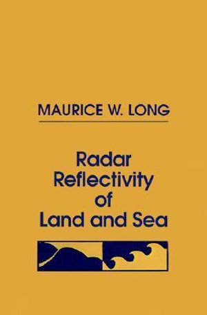 Radar Reflectivity of Land and Sea : Radar Library - Maurice W. Long