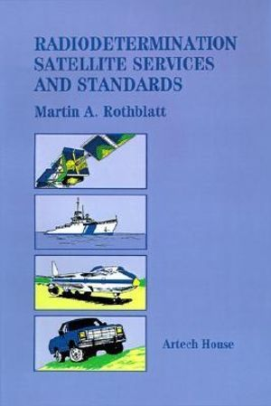 Radiodetermination Satellite Services and Standards : Telecommunications Library - M.A. Rothblatt