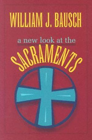 Cover of A New Look at the Sacraments