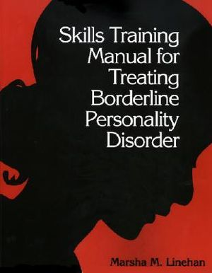 Cover of Skills Training Manual for Treating Borderline Personality Disorder