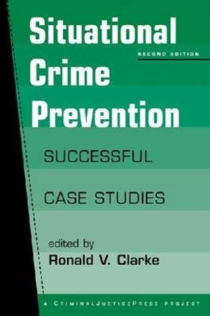 Cover of Situational Crime Prevention: Successful Case Studies (2nd edition)