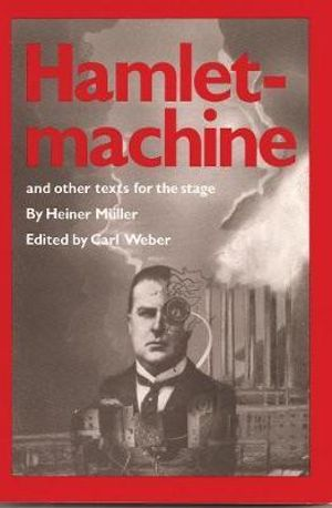 Cover of Hamletmachine and other texts for the stage