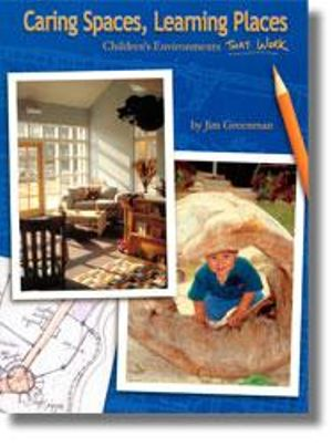Cover of Caring Spaces, Learning Places: Children's Environments that Work