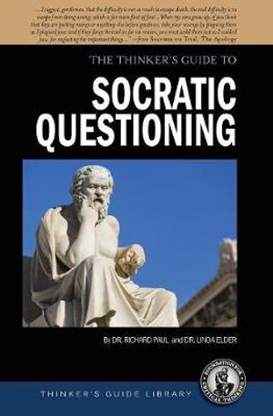 Cover of Thinker's Guide to the Art of Socratic Questioning