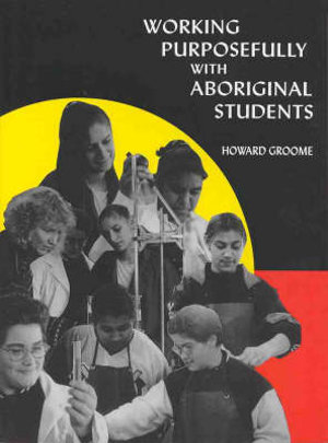 Cover of Working Purposefully with Aboriginal Students