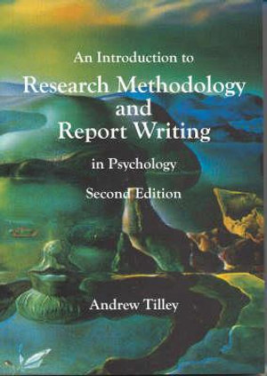 Cover of An Introduction to Research Methodology and Report Writing in Psychology