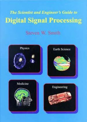 Cover of The Scientist and Engineer's Guide to Digital Signal Processing