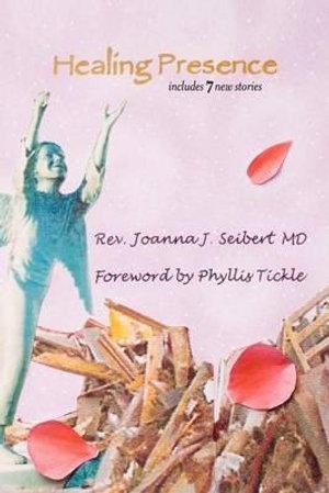Healing Presence - Joanna J Seibert