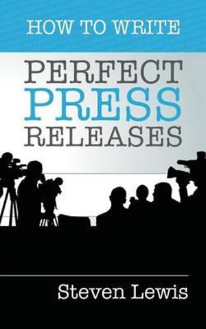 Cover of How to Write Perfect Press Releases