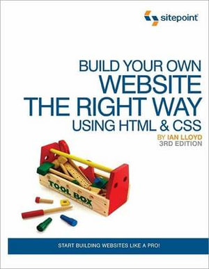 Cover of Build Your Own Website the Right Way Using HTML & CSS