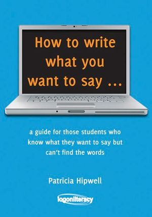 Cover of How to write what you want to say