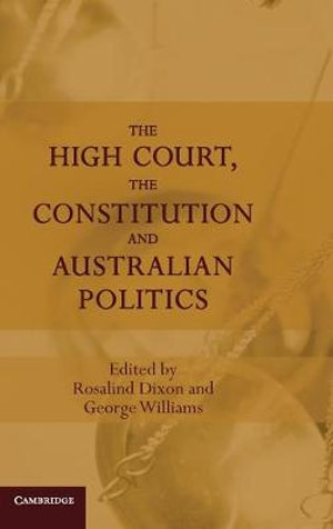 Cover of The High Court, the Constitution and Australian Politics