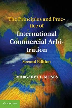 Cover of The Principles and Practice of International Commercial Arbitration