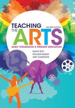Cover of Teaching the Arts: Early Childhood & Primary Education