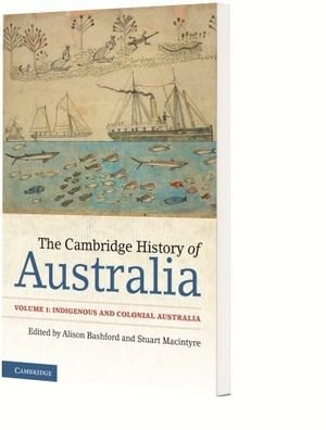 Cover of The Cambridge History of Australia: Volume 1, Indigenous and Colonial Australia