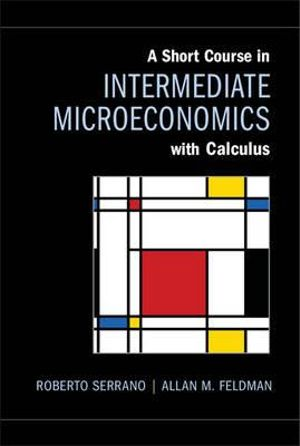 Cover of A Short Course in Intermediate Microeconomics with Calculus