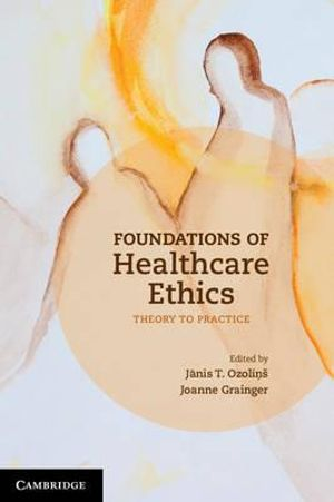Cover of Foundations of Healthcare Ethics