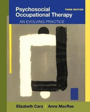 Cover of Psychosocial Occupational Therapy: An Evolving Practice