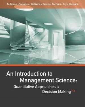 Cover of An Introduction to Management Science: Quantitative Approaches to Decision Making