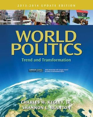 Cover of World Politics: Trend and Transformation, 2013 - 2014 Update Edition