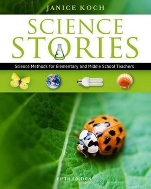 Cover of Science Stories : Science Methods for Elementary and Middle School  Teachers