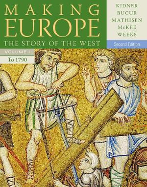 Cover of Making Europe: The Story of the West, Volume I to 1790