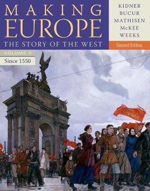 Cover of Making Europe: The Story of the West, Volume II: Since 1550
