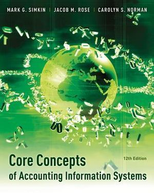 Cover of Core Concepts of Accounting Information Systems 12E